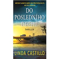 Do posledního dechu - Linda Castillo