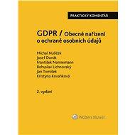 GDPR / Obecné nařízení o ochraně osobních údajů (2016/679/EU) - Praktický komentář - 2., aktualizova - Elektronická kniha