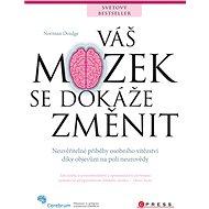 Váš mozek se dokáže změnit - Elektronická kniha