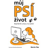 Můj psí život – Bígl Bertík znovu na scéně - Elektronická kniha