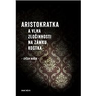 Aristocrat and a wave of crime at Kostka Castle - E-book