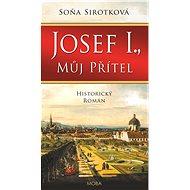 Josef I., můj přítel - Elektronická kniha