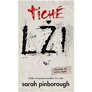 Tiché lži - Elektronická kniha - ka bestselleru Ví o tobě se vrací s propracovaným psychologickým thrillerem o třech ženách a jejich tajemstvích - Sarah Pinborough