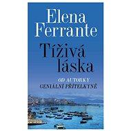 Tíživá láska - Elena Ferrante, 192 stran