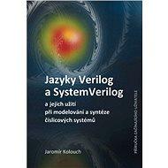 Jazyky Verilog a SystemVerilog a jejich užití při modelování a syntéze číslicových systémů  Příručka - Elektronická kniha