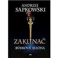 Zaklínač Búrková sezóna (SK) - Andrzej Sapkowski