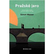 Pražské jaro - Elektronická kniha - Simon Mawer