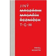 Jiný TGM - Pavel Kosatík, 424 stran