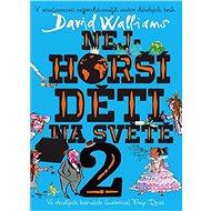 Nejhorší děti na světě 2 - David Walliams