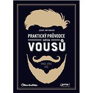 Praktický průvodce světem vousů - Elektronická kniha