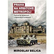 Praha na hřbitově metropolí - Elektronická kniha