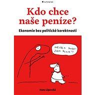 Kdo chce naše peníze? - Hana Lipovská