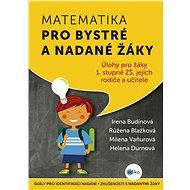 Matematika pro bystré a nadané žáky - Růžena Blažková