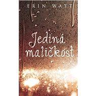 Jediná maličkost - Erin Watt