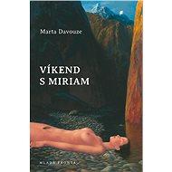 Víkend s Miriam - Marta Davouze