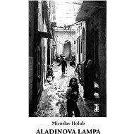 Aladinova lampa - Miroslav Holub