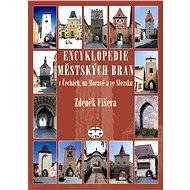 Encyklopedie městských bran v Čechách, na Moravě a ve Slezsku  - Elektronická kniha