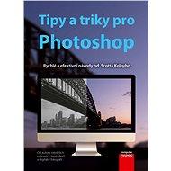 Tipy a triky pro Photoshop - Scott Kelby