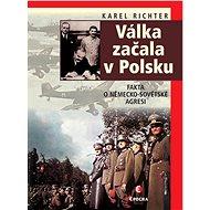 Válka začala v Polsku - 2. vyd. - Karel Richter