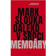 Daleko v srdci - Mark Slouka