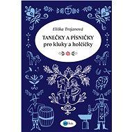 Tanečky a písničky pro kluky a holčičky - Elektronická kniha