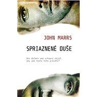 Spriaznené duše (SK) - John Marrs