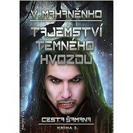 Tajemství Temného hvozdu - Vasilij Mahaněnko