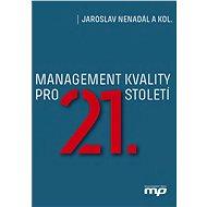 Management kvality pro 21. století - Elektronická kniha