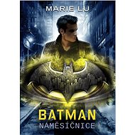 Batman - Náměsíčnice - E-kniha