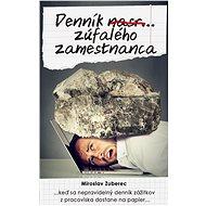 Denník nasr... zúfalého zamestnanca (SK) - Elektronická kniha