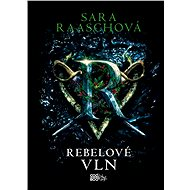 Rebelové vln - Sara Raaschová