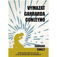 Vymazat Garrarda Conleyho - Garrard Conley