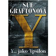 Y jako… Ypsilon - Sue Graftonová