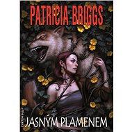 Jasným plamenem - Elektronická kniha ze série Alfa a Omega, Patricia Briggs
