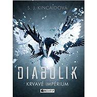 Diabolik – Krvavé Impérium - S. J. Kincaidová