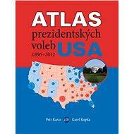 Atlas prezidentských voleb USA 1896–2012 - Elektronická kniha