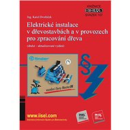Elektrické instalace v dřevostavbách a v provozech pro zpracování dřeva (druhé – aktualizované vydán - Elektronická kniha