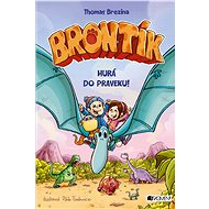 Brontík 2 - Hurá do praveku! (SK) - Elektronická kniha