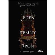 Jeden temný trón (SK) - Kendare Blakeová