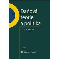 Daňová teorie a politika - 7., aktualizované vydání - Elektronická kniha