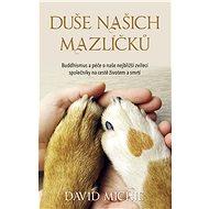 Duše našich mazlíčků - David Michie