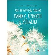 Jak se navždy zbavit paniky, úzkosti a strachu - Elektronická kniha