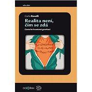 Realita není, čím se zdá - Carlo Rovelli