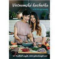 Vietnamská kuchařka od Bé Há a její maminky - Thu Ha Nguyen