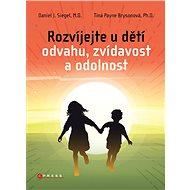 Rozvíjejte u dětí odvahu, zvídavost a odolnost - Elektronická kniha
