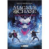 Magnus Chase a bohovia Asgardu – Loď mŕtvych (SK) - Elektronická kniha