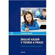 Školní kázeň v teorii a praxi - Elektronická kniha