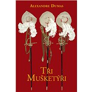 Tři mušketýři - Alexandre Dumas