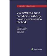Vliv římského práva na vybrané instituty práva mezinárodního obchodu - Elektronická kniha