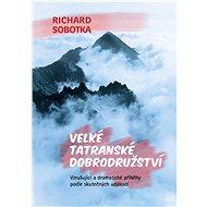Velké tatranské dobrodružství - Elektronická kniha